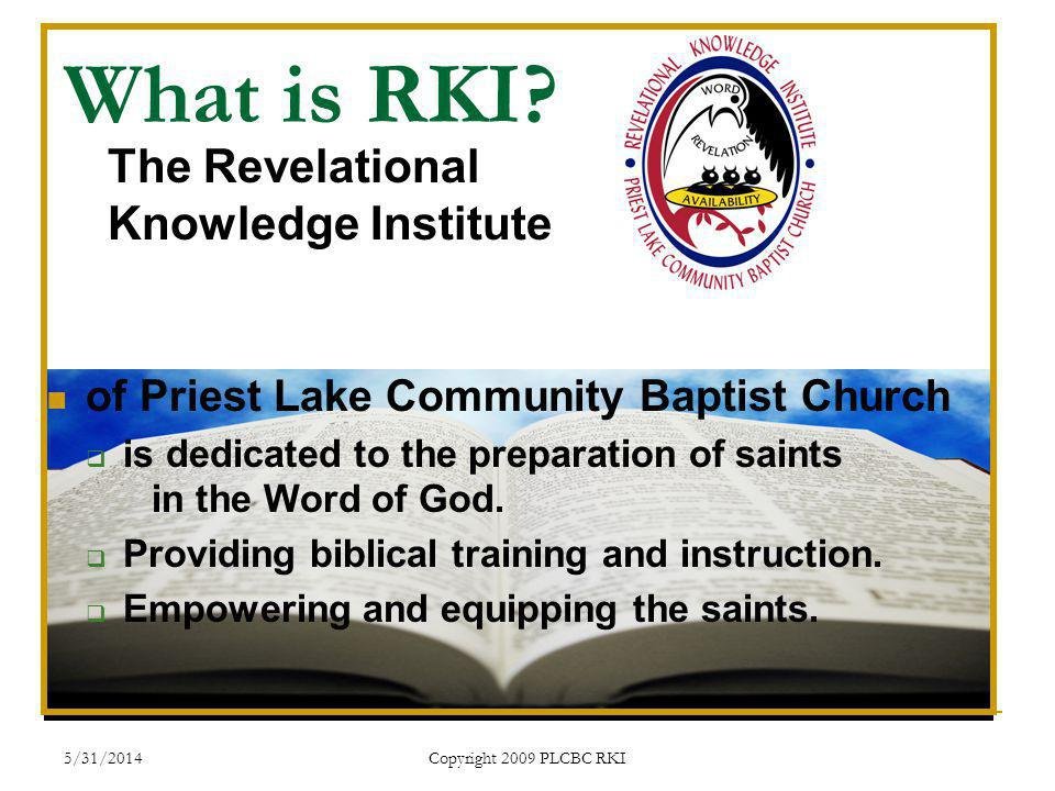 5/31/2014 Copyright 2009 PLCBC RKI What is RKI.