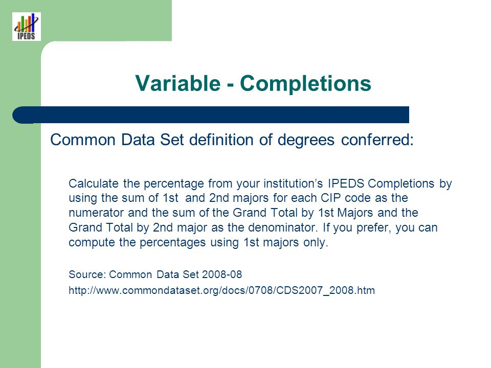 Variable Completions The formula: (1 st CIP + 2 nd CIP) / (GT1st + GT 2 nd )
