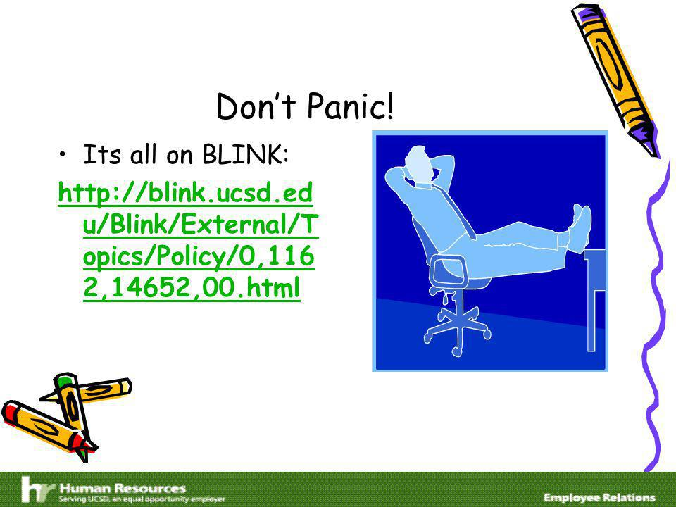 Dont Panic! Its all on BLINK: http://blink.ucsd.ed u/Blink/External/T opics/Policy/0,116 2,14652,00.html