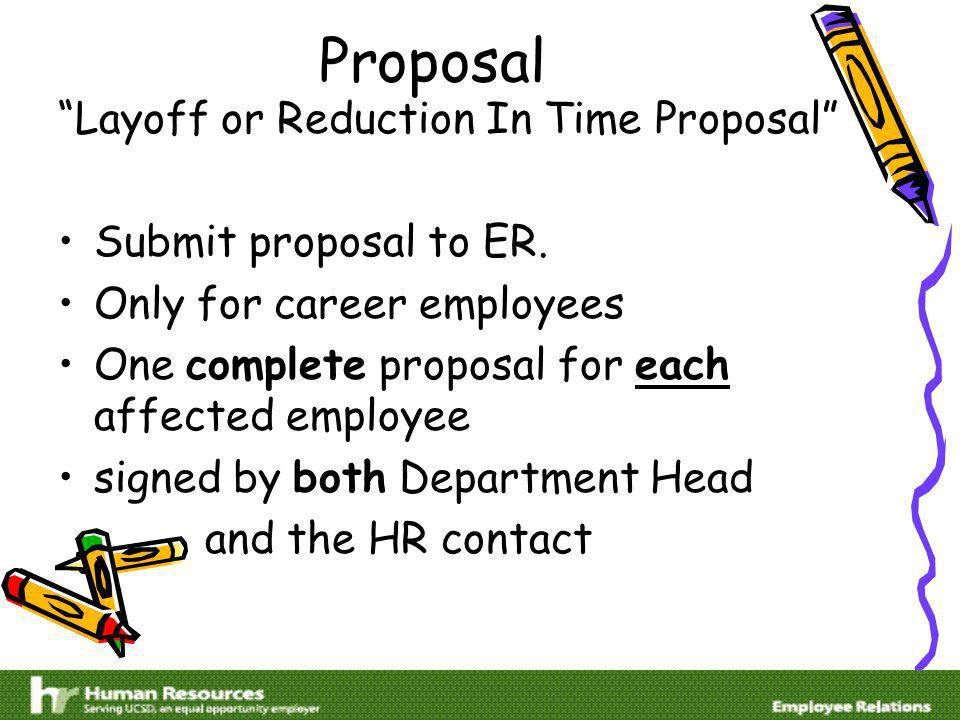 Proposal Layoff or Reduction In Time Proposal Submit proposal to ER.