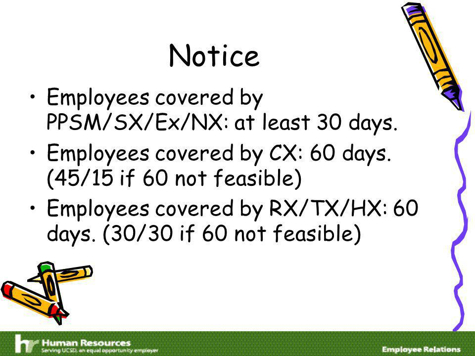 Notice Employees covered by PPSM/SX/Ex/NX: at least 30 days.