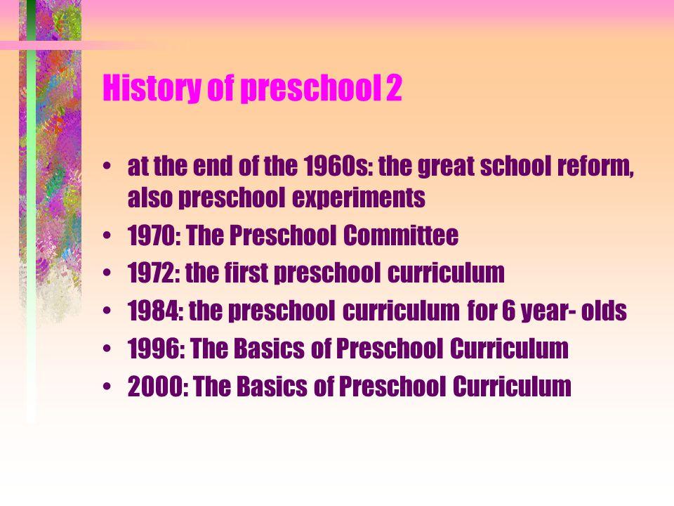 History of preschool 1 in the1840s: schools for small children in 1863 Uno Cygnaeus: a kindergarten and a model school by the teacher seminar in 1888