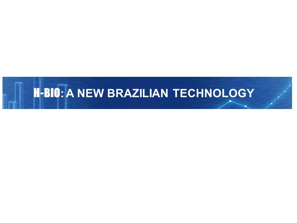 H-BIO : A NEW BRAZILIAN TECHNOLOGY
