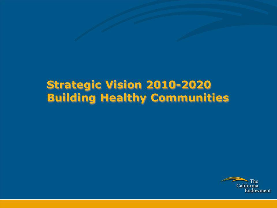 Strategic Vision 2010-2020 Building Healthy Communities