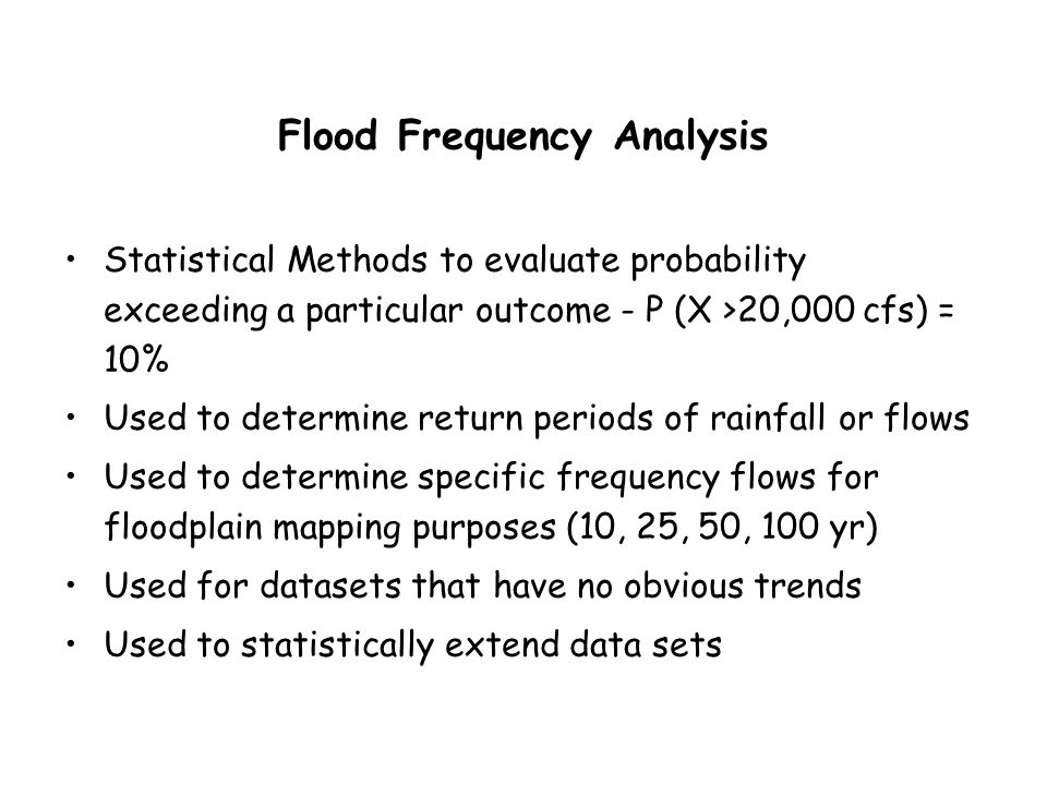 Basics of Probabilistic Prediction of Peak Events What has happened and the frequency of events in a record are the best indicators of what can happen and its probability of happening in the future.