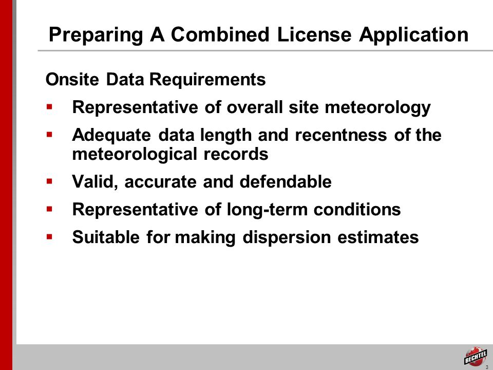 14 Adequate, Valid and Defendable Data Depending on: Redundant Data Collection system Data Acquisition and Reduction System Accuracy Instrument Surveillance, and Quality Assurance and Documentation