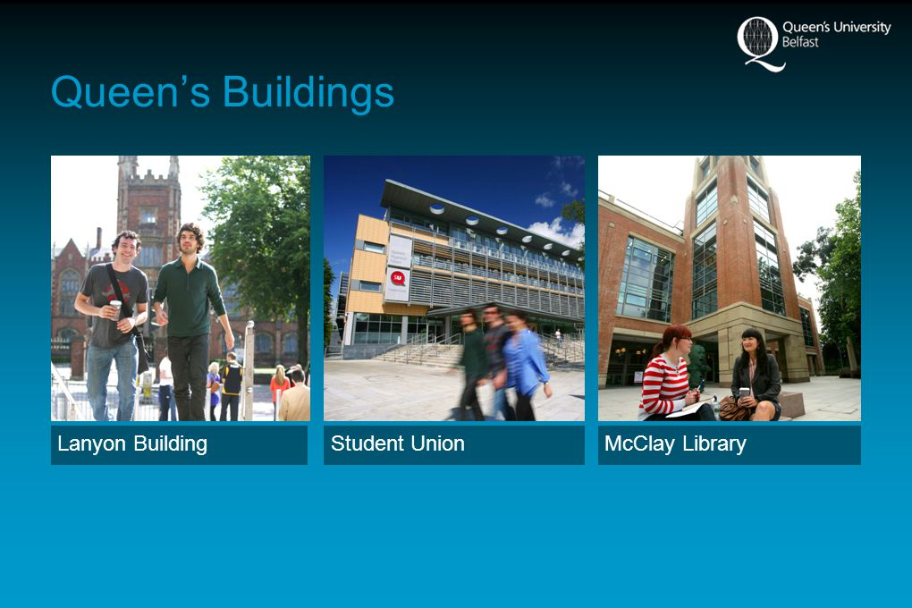 Queens Buildings Lanyon BuildingStudent UnionMcClay Library