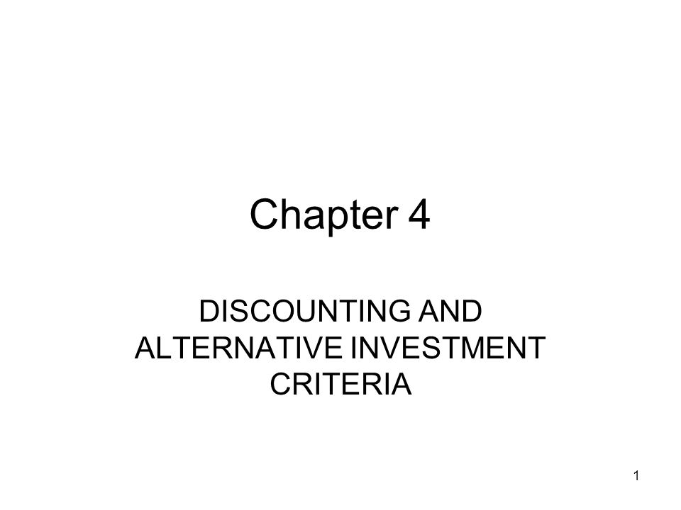 2 Contents Discounting Alernative Investment Criteria - Net Present Value Criteria - Benefit-Cost Ratio Criteria - Pay Back Period Criteria - Internal Rate of Return Criteria