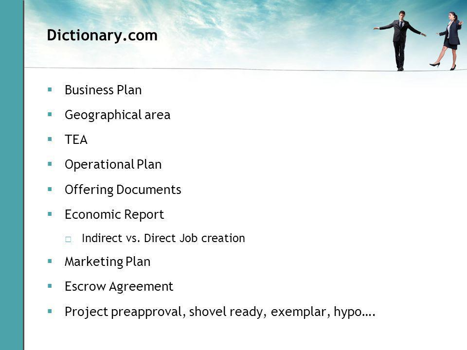 Dictionary.com Business Plan Geographical area TEA Operational Plan Offering Documents Economic Report Indirect vs.