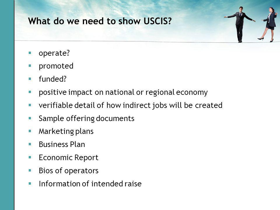 What do we need to show USCIS. operate. promoted funded.