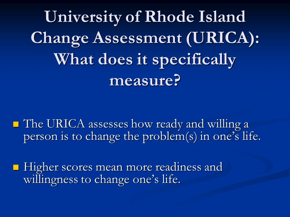 University of Rhode Island Change Assessment (URICA): What does it specifically measure.