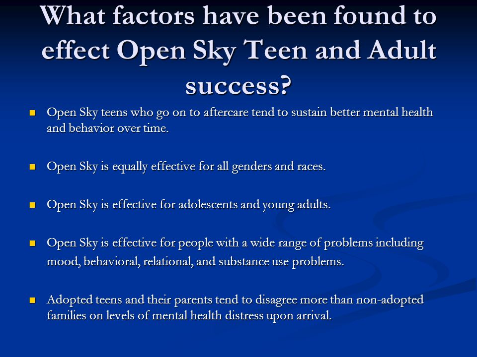 What factors have been found to effect Open Sky Teen and Adult success.