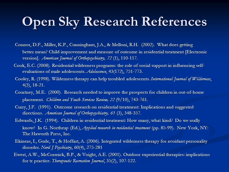 Open Sky Research References Connor, D.F., Miller, K.P., Cunningham, J.A., & Melloni, R.H. (2002). What does getting Connor, D.F., Miller, K.P., Cunni