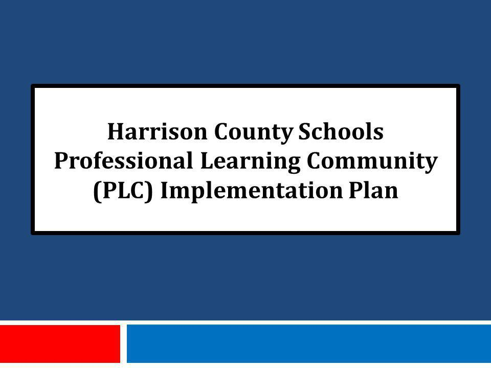 Harrison County Schools Professional Learning Community (PLC) Implementation Plan