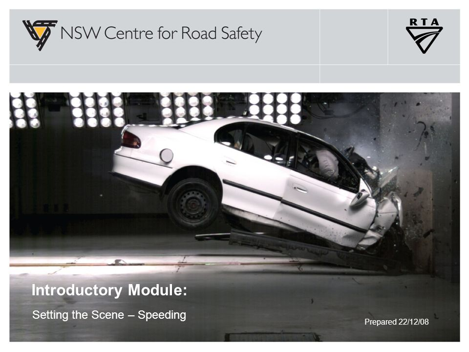 Prepared 22/12/08 Introductory Module: Setting the Scene – Speeding