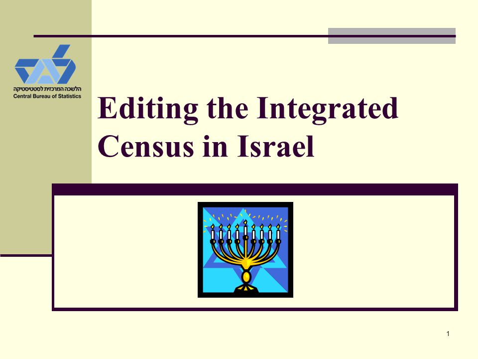 1 Editing the Integrated Census in Israel