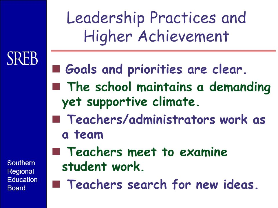 Leadership Practices and Higher Achievement Goals and priorities are clear.