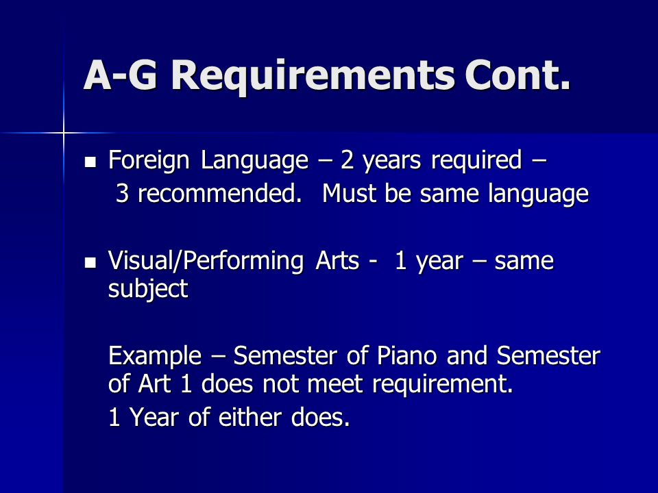 A-G Requirements Cont.
