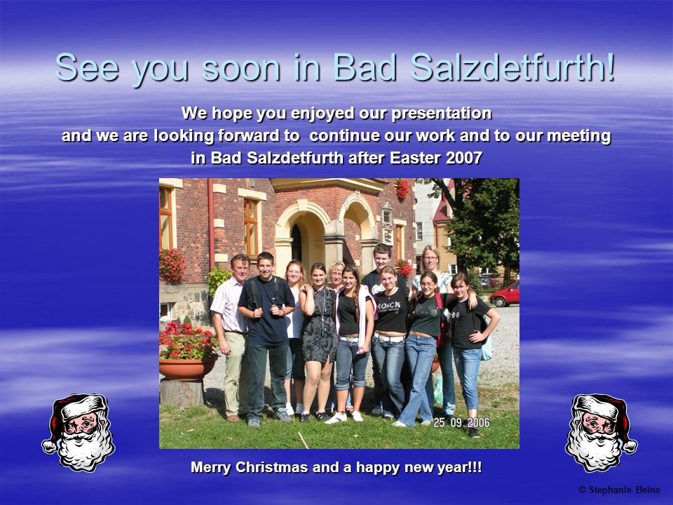 See you soon in Bad Salzdetfurth! We hope you enjoyed our presentation and we are looking forward to continue our work and to our meeting in Bad Salzd