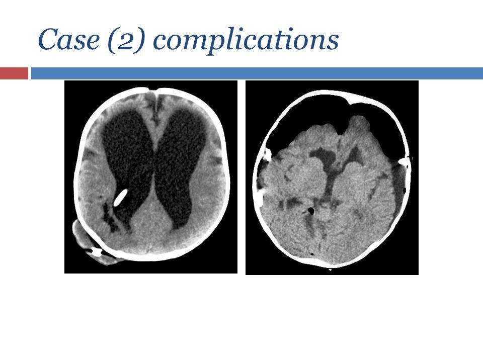 Case (2) complications