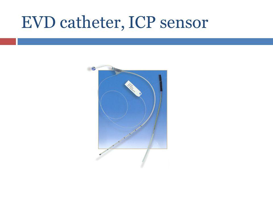 EVD catheter, ICP sensor