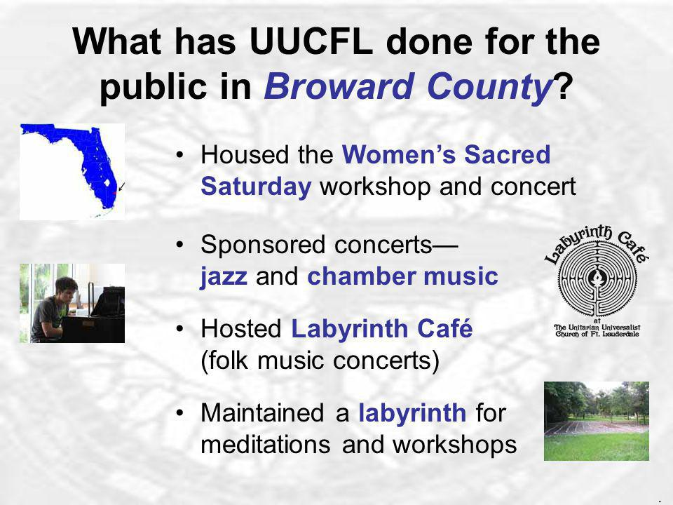 What has UUCFL done for the public in Broward County.