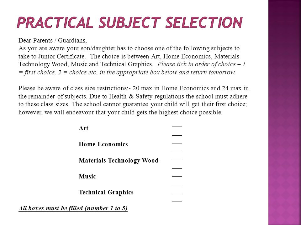 Dear Parents / Guardians, As you are aware your son/daughter has to choose one of the following subjects to take to Junior Certificate. The choice is