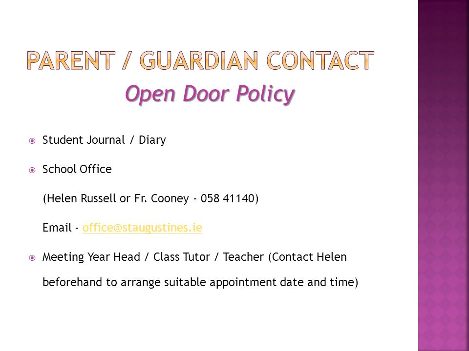 Open Door Policy Student Journal / Diary School Office (Helen Russell or Fr. Cooney - 058 41140) Email - office@staugustines.ieoffice@staugustines.ie
