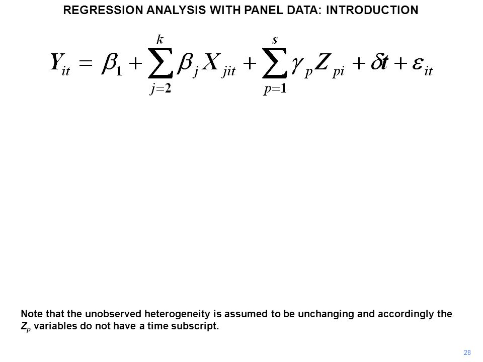 28 Note that the unobserved heterogeneity is assumed to be unchanging and accordingly the Z p variables do not have a time subscript. REGRESSION ANALY