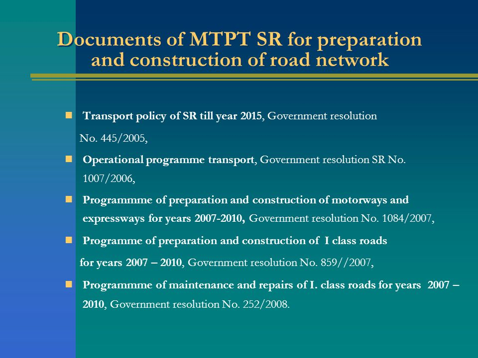 Documents of MTPT SR for preparation and construction of road network Transport policy of SR till year 2015, Government resolution No.