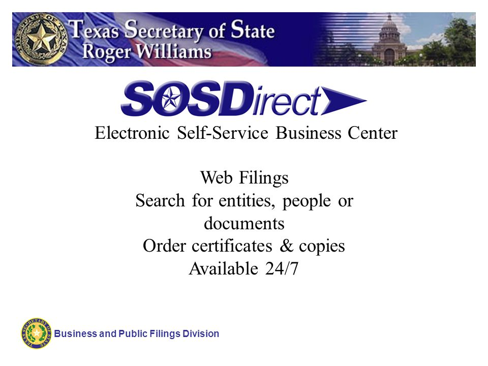 Business and Public Filings Division Automates many revenue functions; Eliminates manual entry of document information reducing government costs and increasing efficiency; and Expedites receipt of filed or rejected document or fulfillment of copies/certificate requests by using email notification.