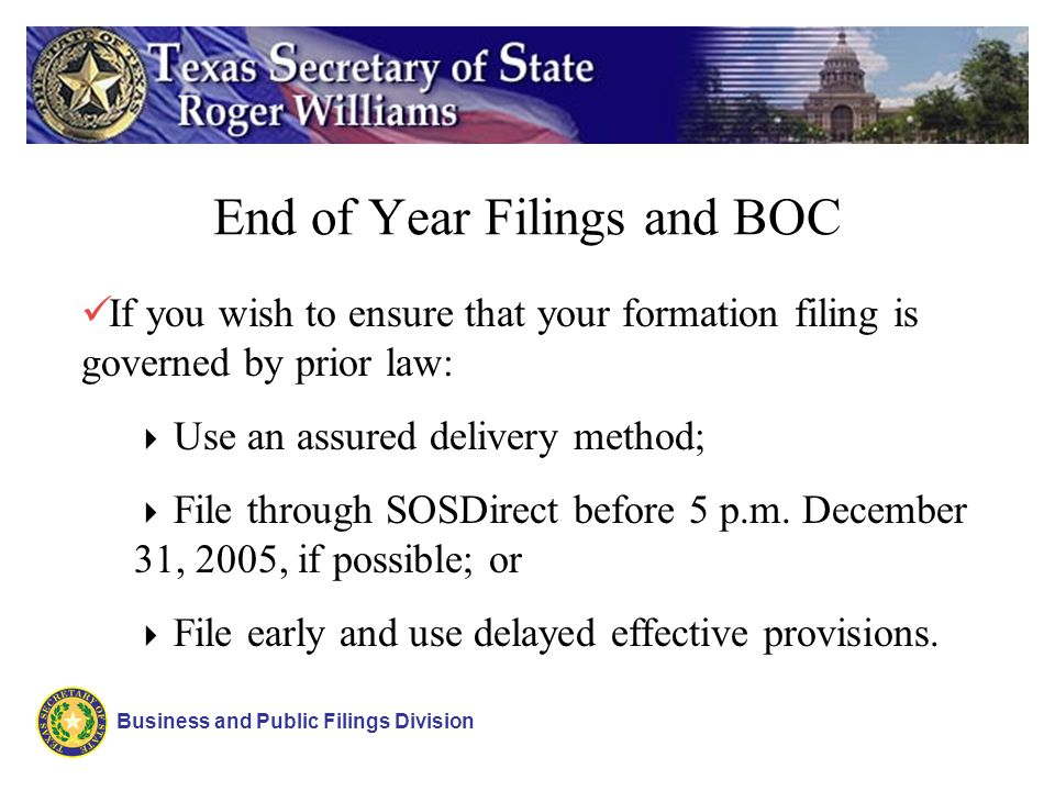 End of Year Filings and BOC Business and Public Filings Division If you wish to ensure that your formation filing is governed by prior law: Use an ass