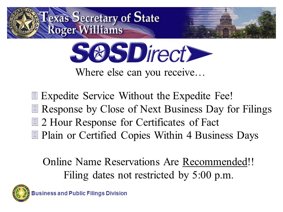 Business and Public Filings Division 3 Expedite Service Without the Expedite Fee.