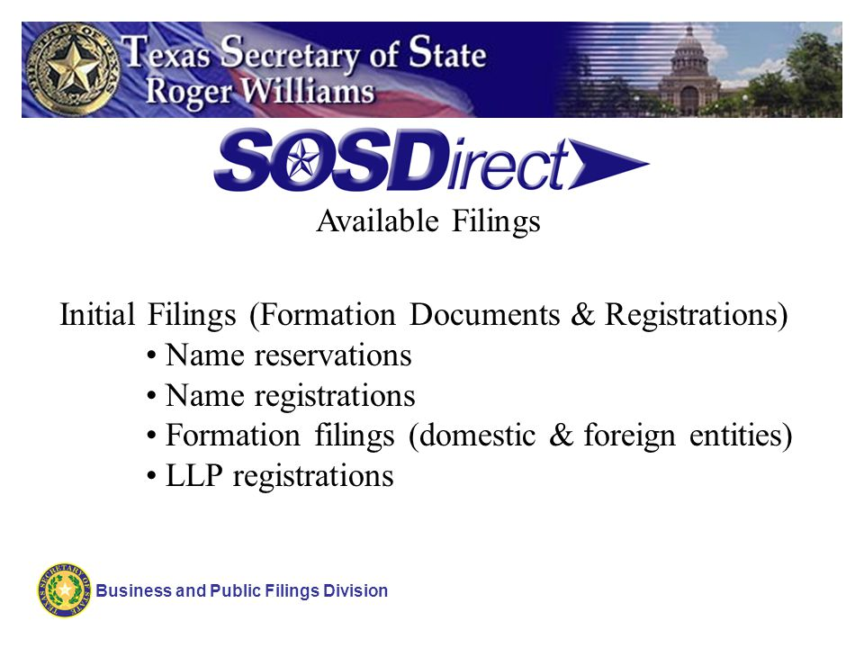 Business and Public Filings Division Initial Filings (Formation Documents & Registrations) Name reservations Name registrations Formation filings (dom