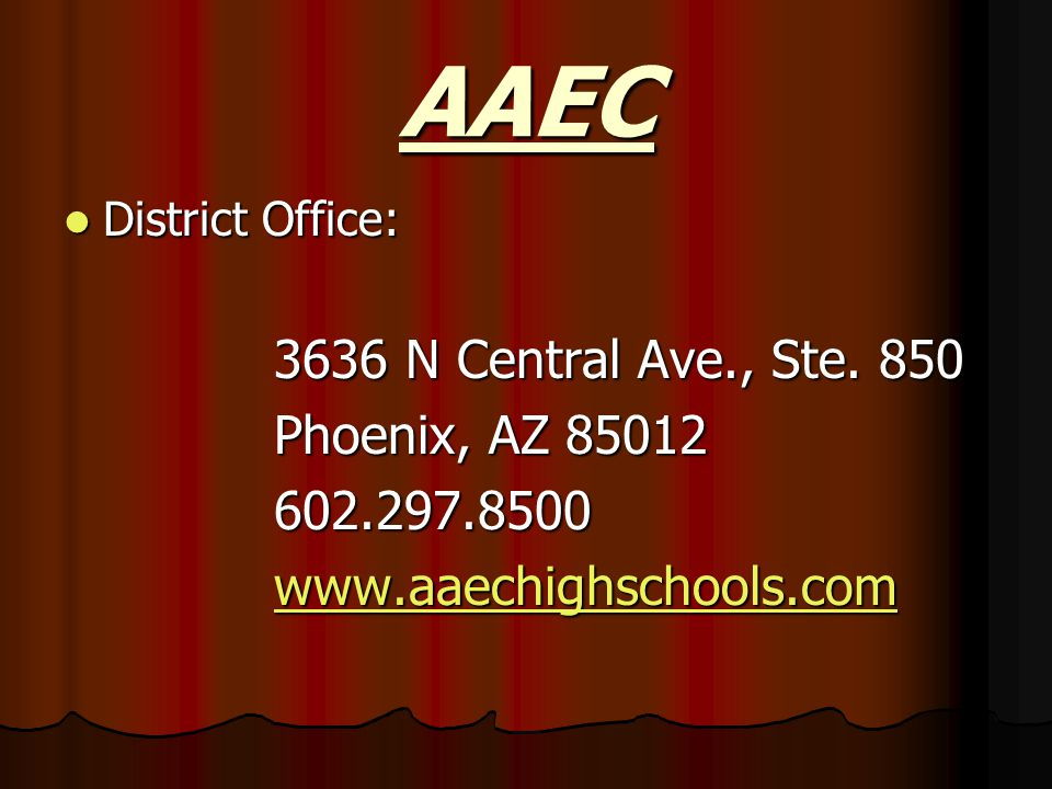 AAEC District Office: District Office: 3636 N Central Ave., Ste. 850 Phoenix, AZ 85012 602.297.8500 www.aaechighschools.com