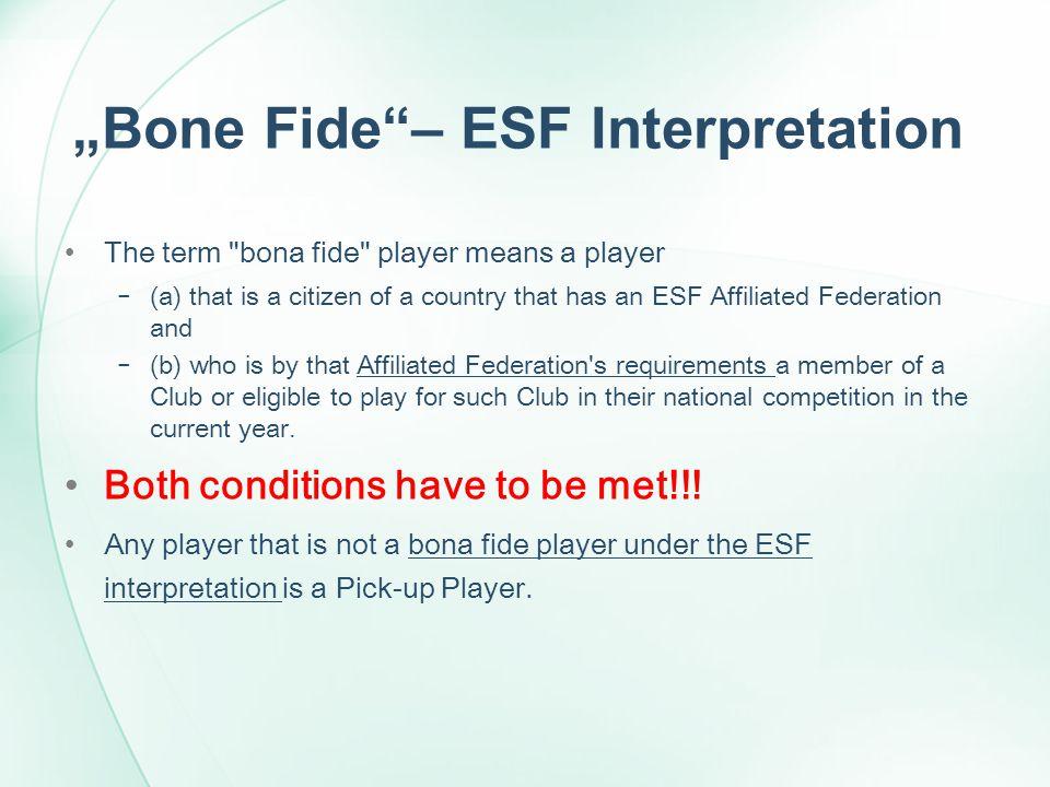 Bone Fide– ESF Interpretation The term
