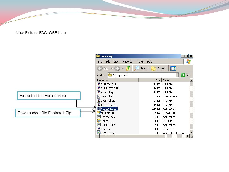 Downloaded file Faclose4.Zip Extracted file Faclose4.exe Now Extract FACLOSE4.zip