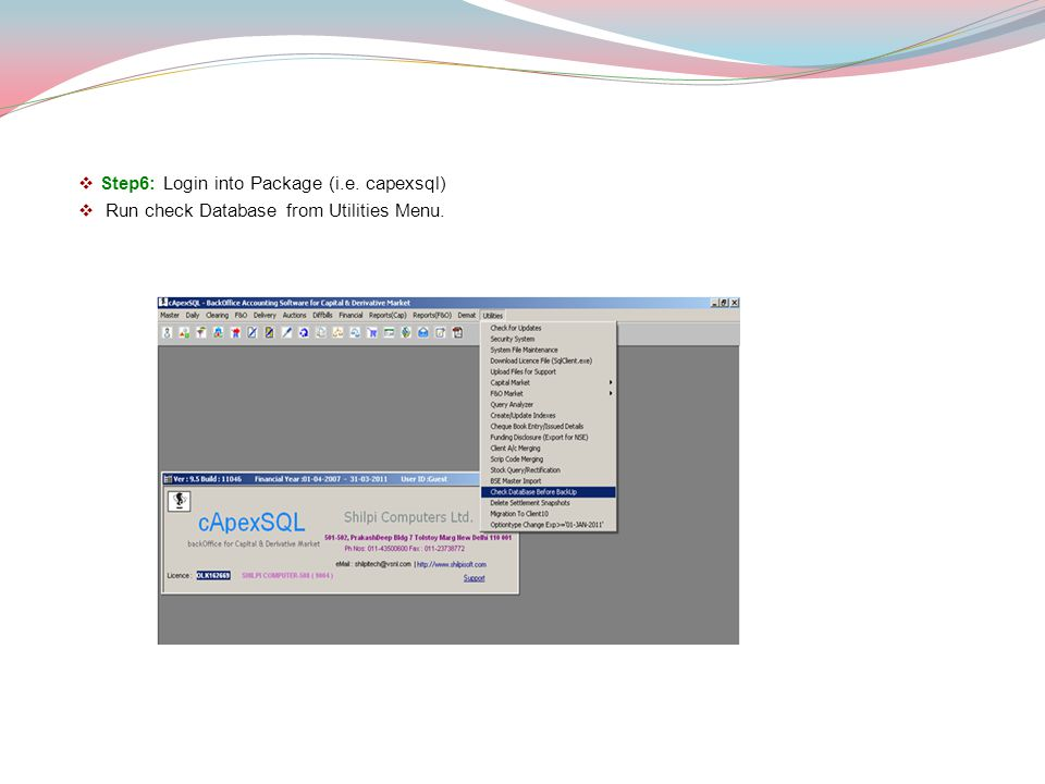 Step6: Login into Package (i.e. capexsql) Run check Database from Utilities Menu.