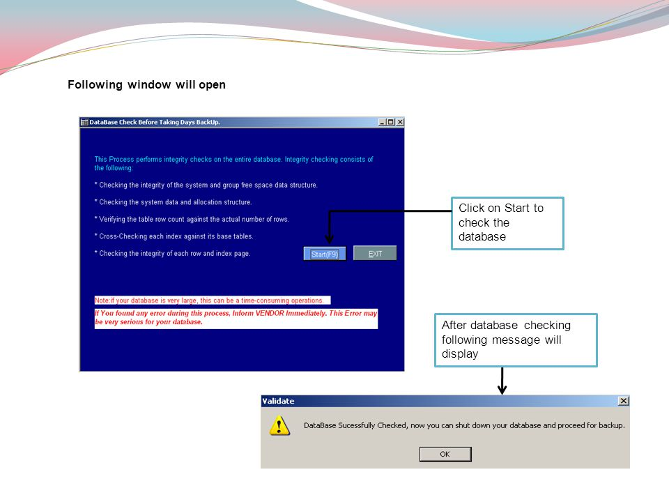 Click on Start to check the database After database checking following message will display Following window will open