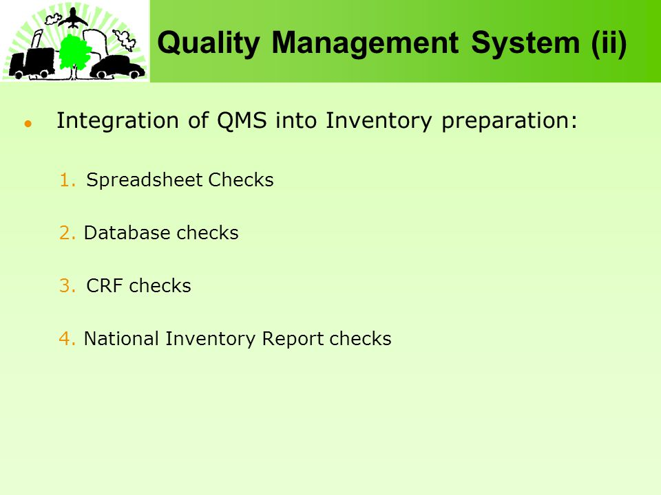 Quality Management System (ii) Integration of QMS into Inventory preparation: 1.Spreadsheet Checks 2.
