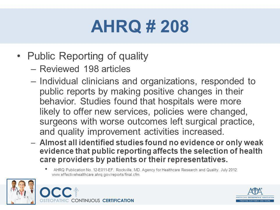 AHRQ # 208 Public Reporting of quality –Reviewed 198 articles –Individual clinicians and organizations, responded to public reports by making positive