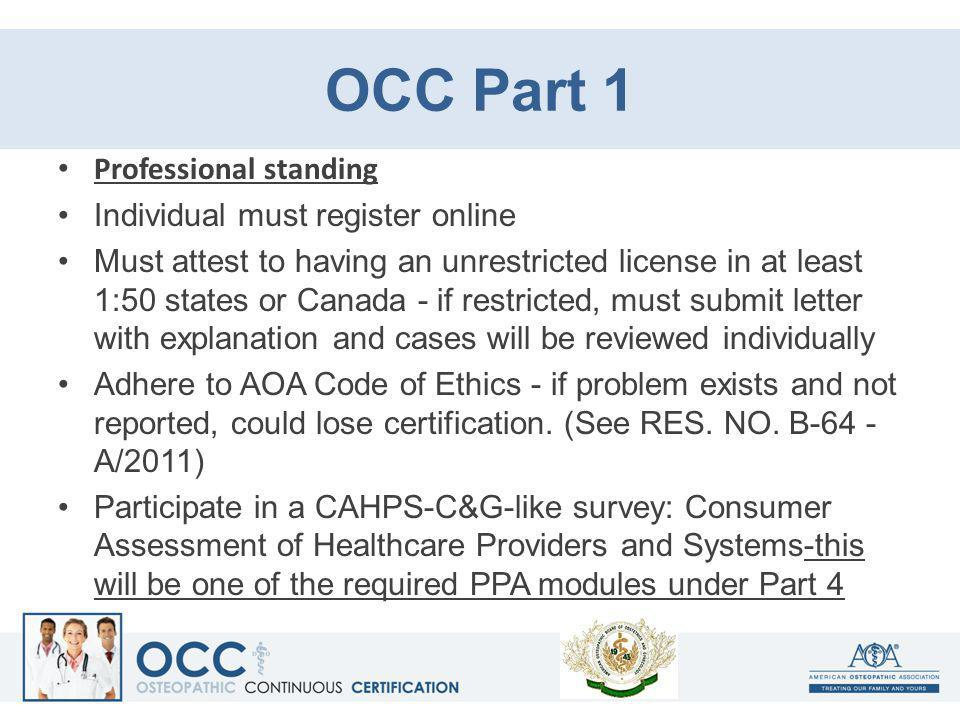 OCC Part 1 Professional standing Individual must register online Must attest to having an unrestricted license in at least 1:50 states or Canada - if