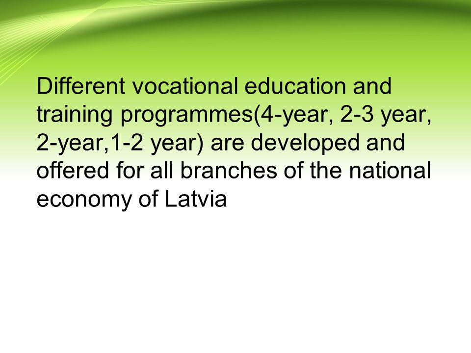 Different vocational education and training programmes(4-year, 2-3 year, 2-year,1-2 year) are developed and offered for all branches of the national e