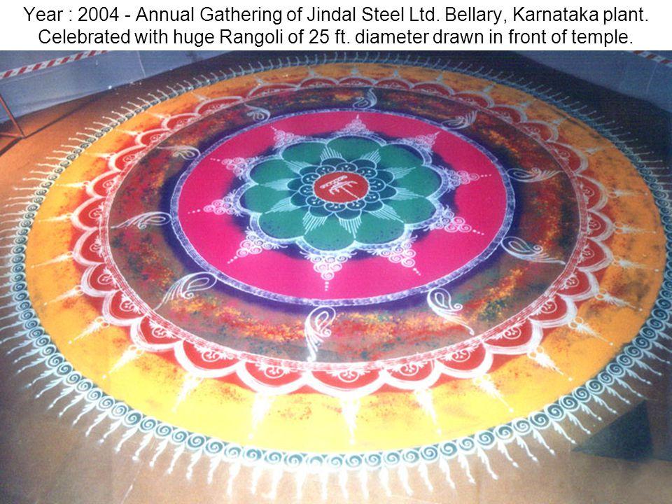 Year : 2004 - Annual Gathering of Jindal Steel Ltd. Bellary, Karnataka plant. Celebrated with huge Rangoli of 25 ft. diameter drawn in front of temple
