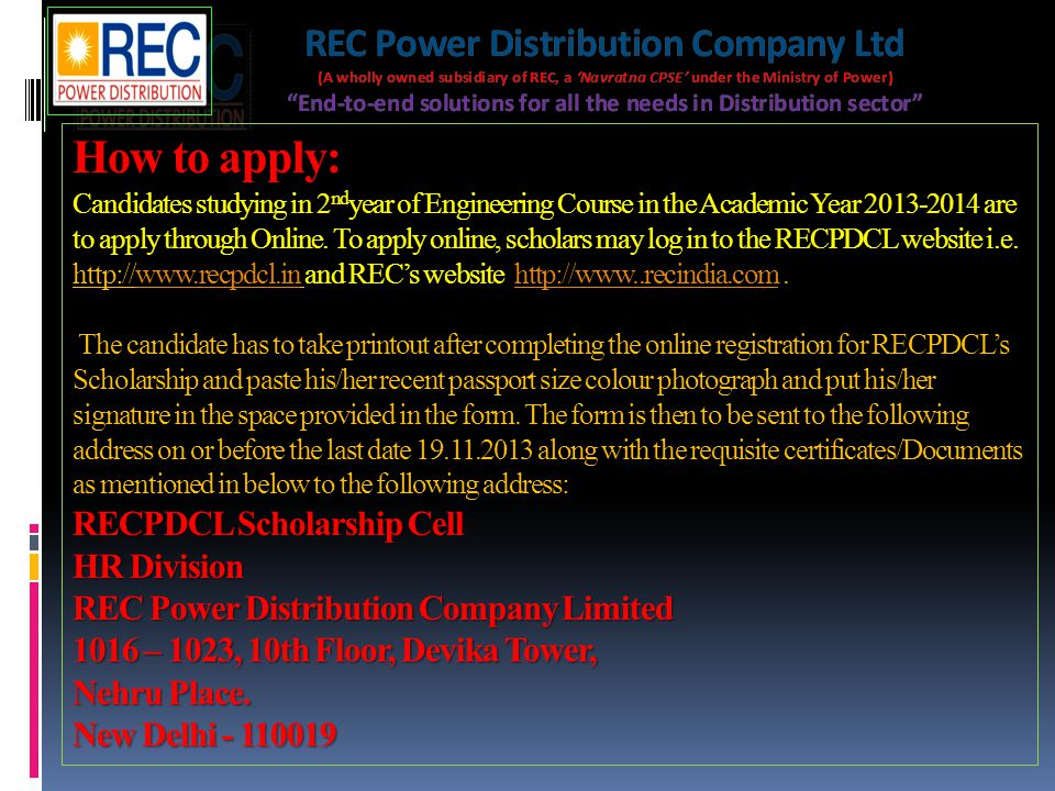 RECPDCL Scholarship Cell HR Division REC Power Distribution Company Limited 1016 – 1023, 10th Floor, Devika Tower, Nehru Place.