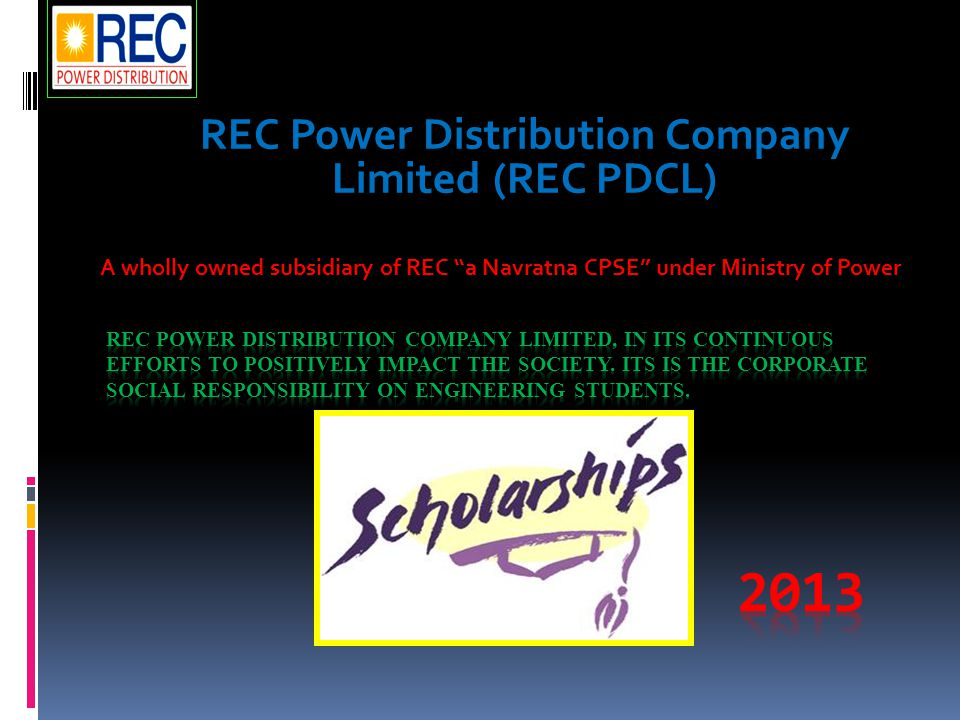 REC Power Distribution Company Limited (REC PDCL) A wholly owned subsidiary of REC a Navratna CPSE under Ministry of Power