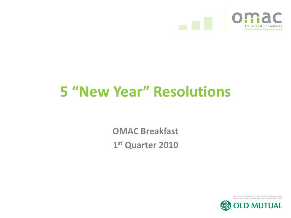 5 New Year Resolutions OMAC Breakfast 1 st Quarter 2010