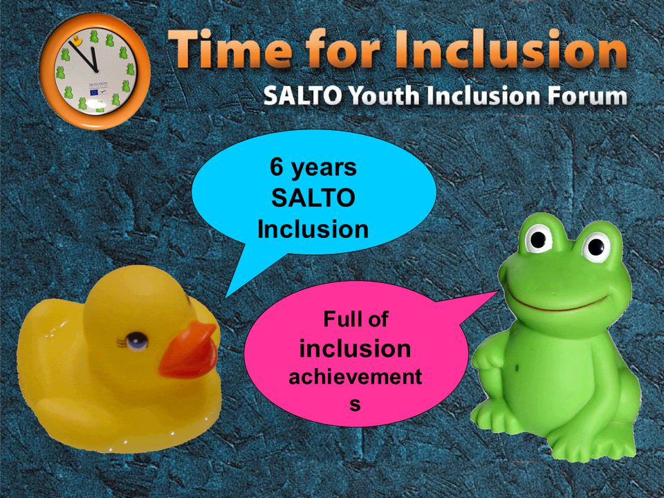 6 years SALTO Inclusion Full of inclusion achievement s