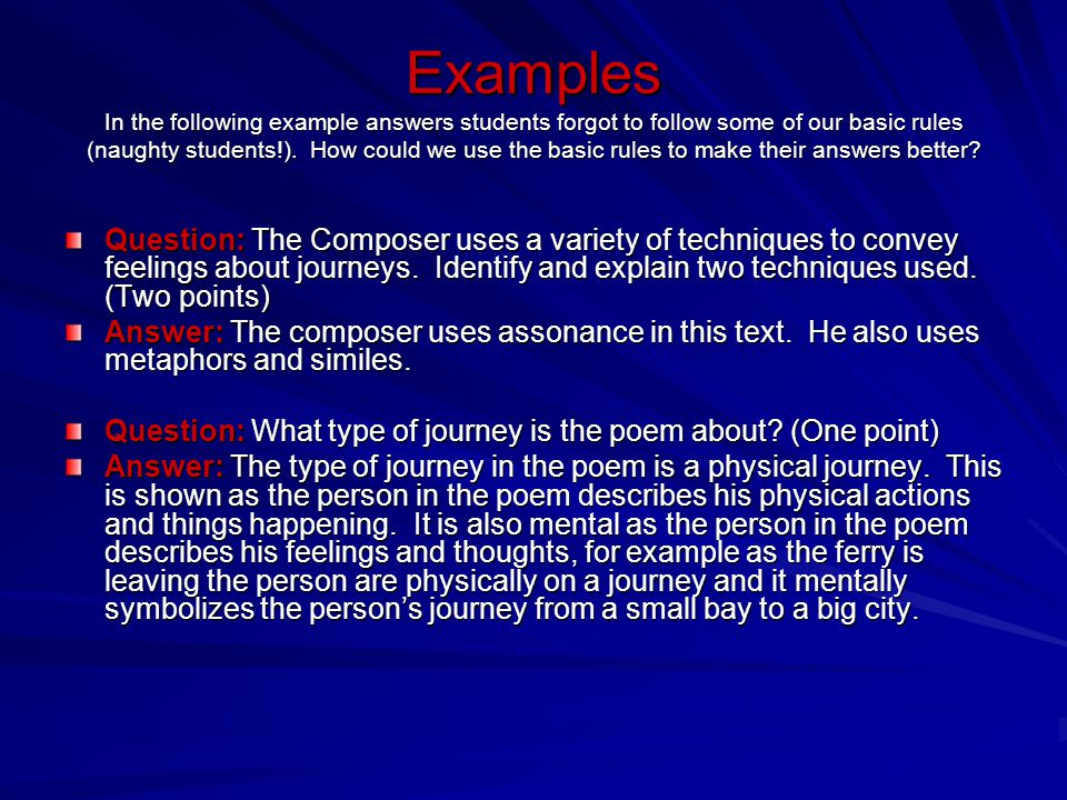 Examples In the following example answers students forgot to follow some of our basic rules (naughty students!). How could we use the basic rules to m