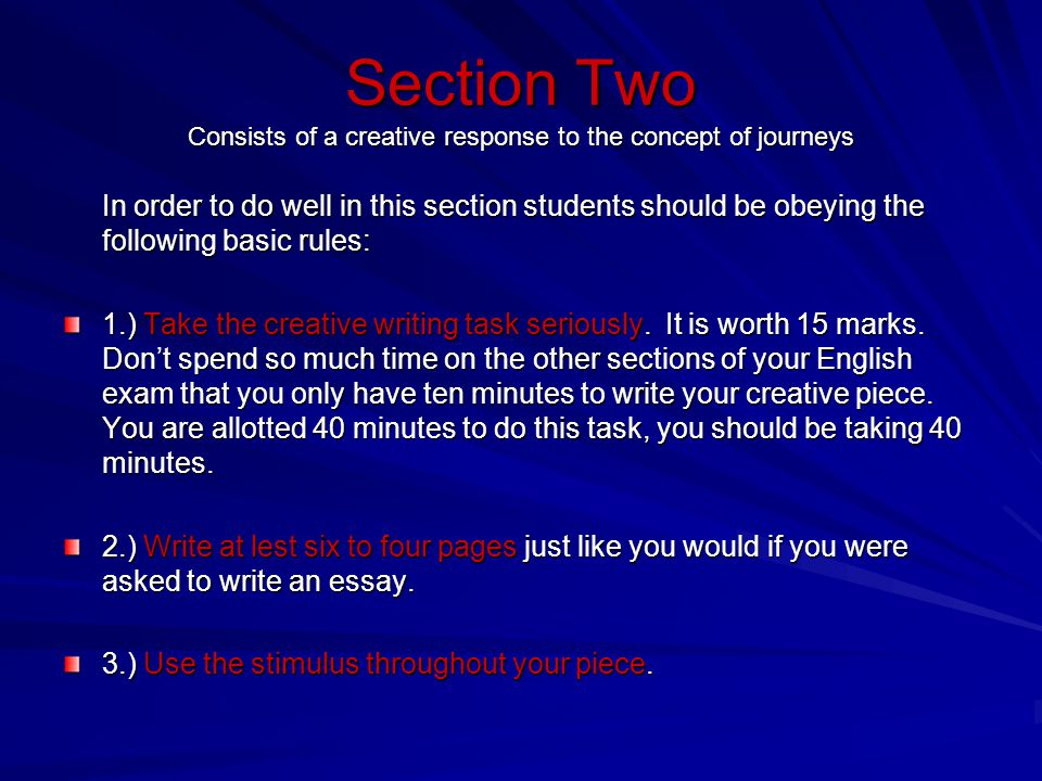 Section Two Consists of a creative response to the concept of journeys In order to do well in this section students should be obeying the following ba